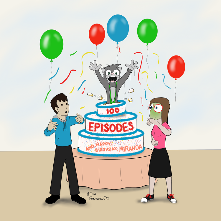 100 Episodes and a Birthday