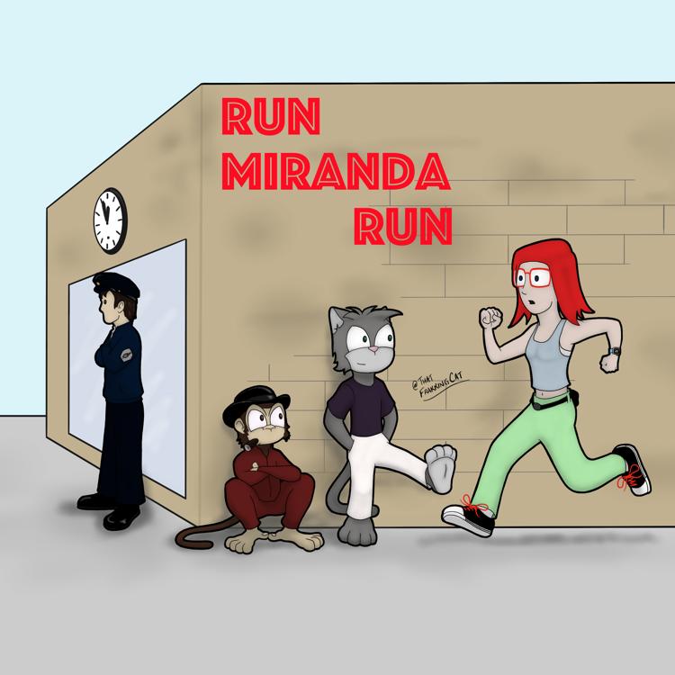Run Miranda Run!
